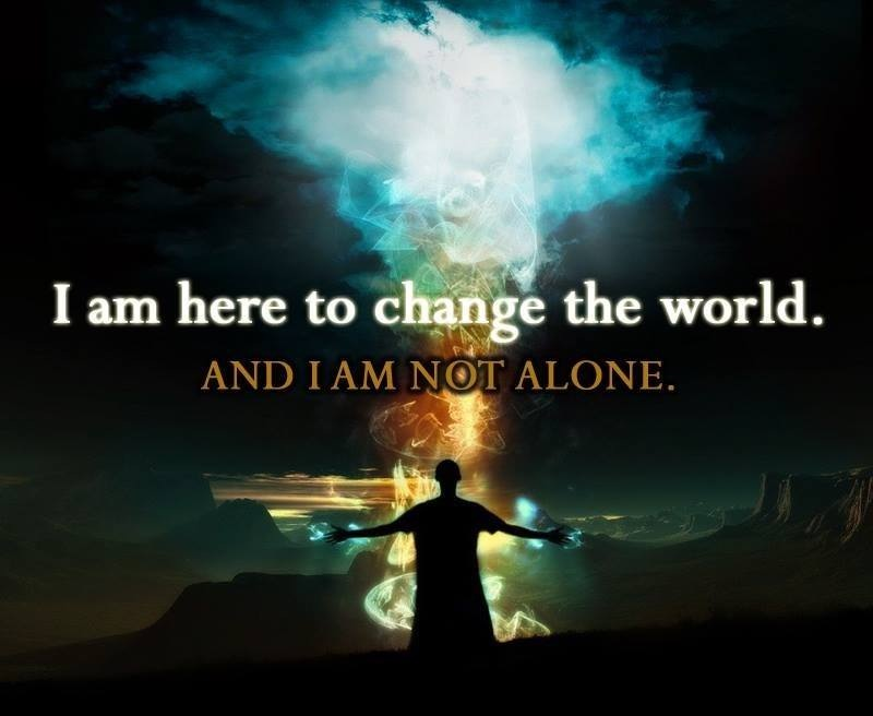 I am here to change the world