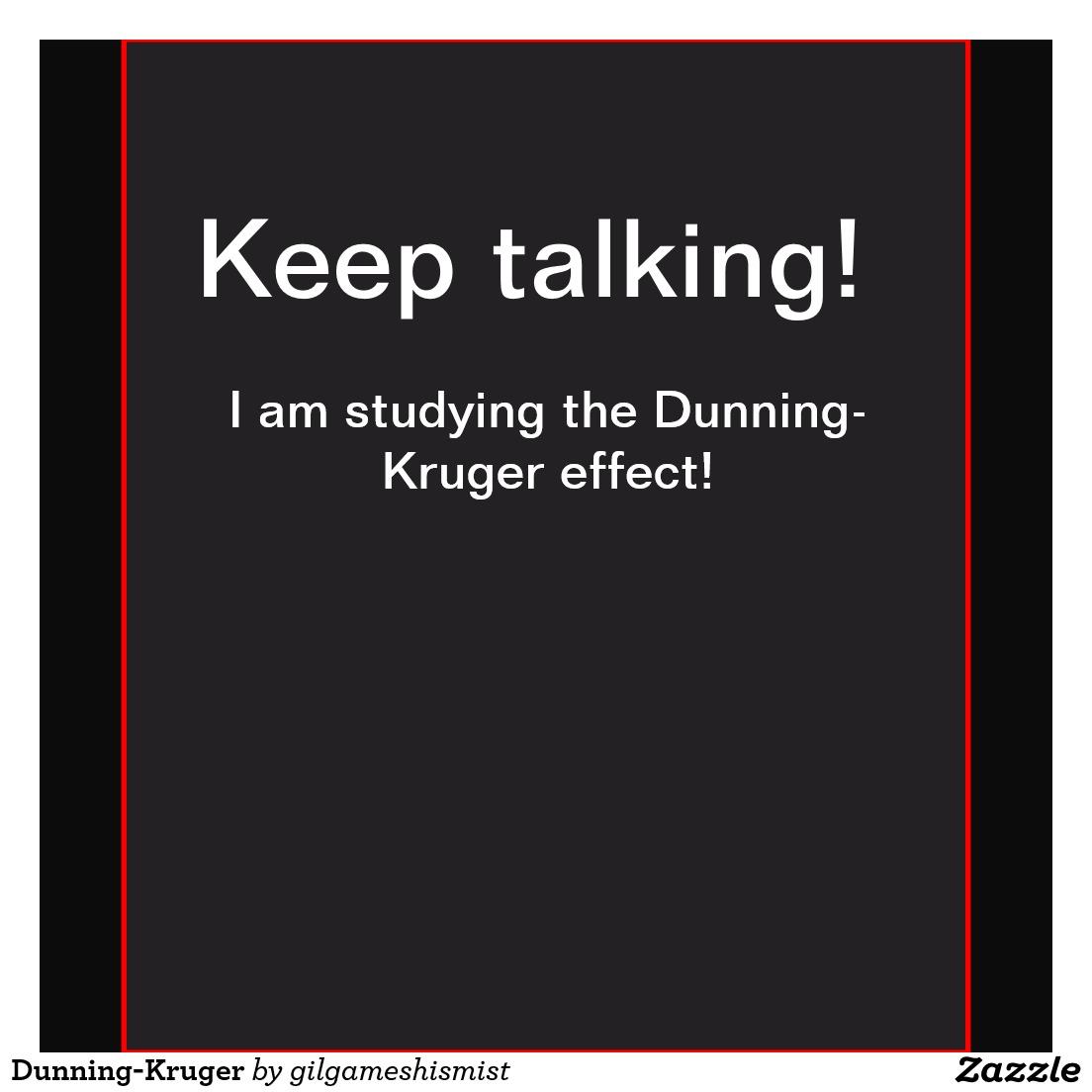 dunning_kruger_shirt-r3dd1260d923745cb8208a055f2ee462b_jgnkr_1024